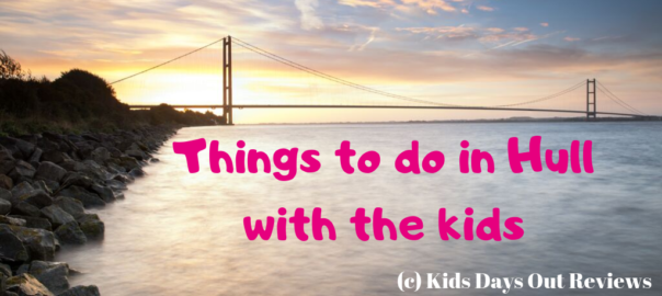Things to do in Hull with the kids